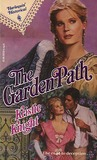 The Garden Path (Harlequin Historical, # 120)