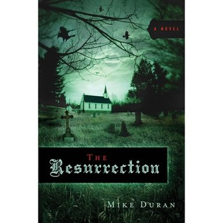 The Resurrection by Mike Duran