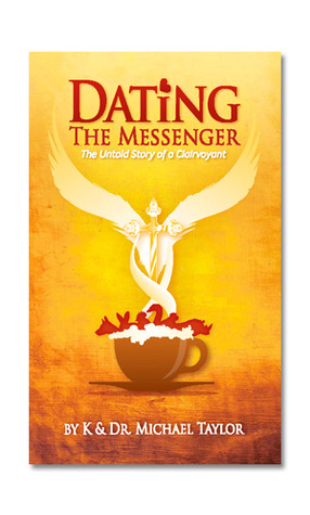 Dating the Messenger by K. Taylor