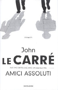 Amici assoluti by John le Carré