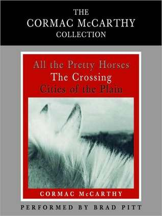 Cormac McCarthy Value Collection: All the Pretty Horses, The Crossing, Cities of the Plain