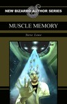 Muscle Memory by Steve  Lowe