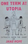 One Term at Utopia - Extracts From The Diary Of Jane Hope (Child-Beater)