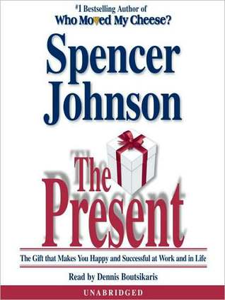 The Present: Enjoying Your Work and Life in Changing Times