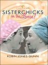 Sisterchicks on the Loose! a Sisterchick Novel