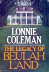 The Legacy of Beulah Land (Beulah Land, #3)