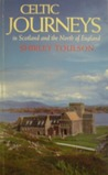 Celtic Journeys: In Scotland and the North of England
