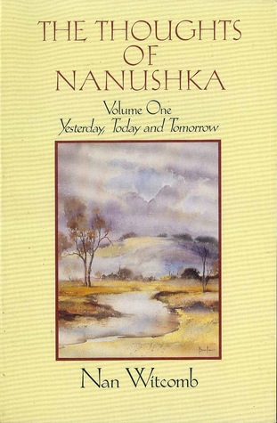 The Thoughts of Nanushka, Volume One by Nan Witcomb