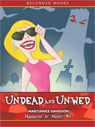 Undead and Unwed (Betsy Taylor, #1)