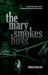 The Mary Smokes Boys by Patrick Holland