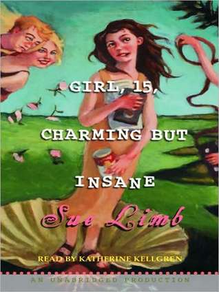 Girl, 15: Charming But Insane: Girl, 15 Series, Book 1