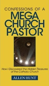 Confessions of a Mega Church Pastor by Allen R. Hunt