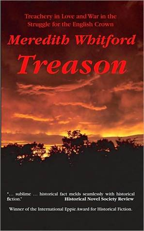 Treason - Treachery in Love and War in the Struggle for the E... by Meredith Whitford