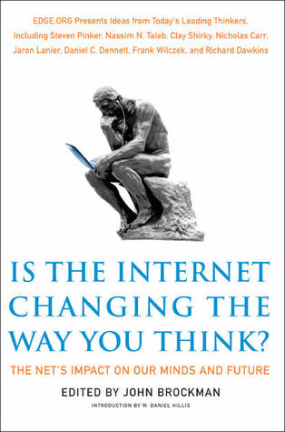 Is the Internet Changing the Way You Think? by John Brockman