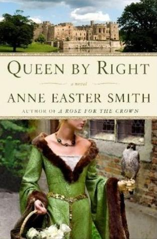Queen By Right by Anne Easter Smith