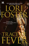 Trace of Fever by Lori Foster