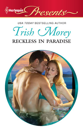 Reckless in Paradise by Trish Morey