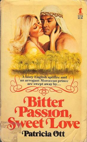 Bitter Passion, Sweet Love by Patricia Ott