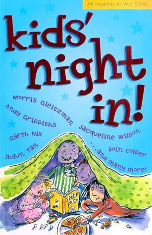 Kids' Night In! (Book 1) by Morris Gleitzman — Reviews, Discussion, Bookclubs, Lists