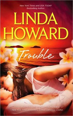Trouble by Linda Howard
