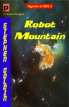 Robot Mountain (Agents of ISIS,#3)