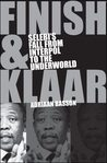 Finish & Klaar: Selebi's Fall from Interpol to the Underworld