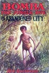 Bomba the Jungle Boy in the Abandoned City (Bomba Books,  #5)