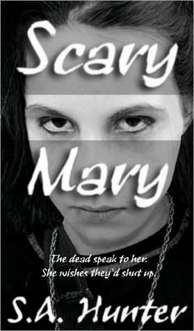 Scary Mary by S.A. Hunter