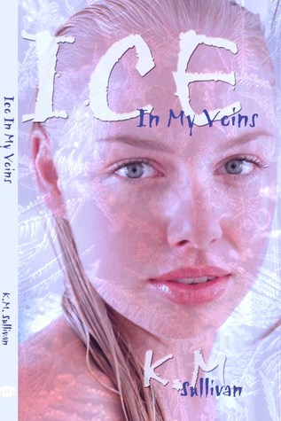 Ice in My Veins by Kelli Sullivan
