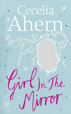Girl in the Mirror by Cecelia Ahern