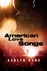 American Love Songs by Ashlyn Kane