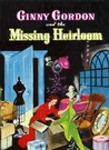 Ginny Gordon and the Missing Heirloom