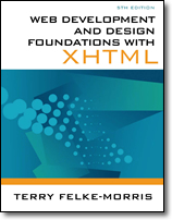 Web Development and Design Foundations with XHTML, 5th Edition by Terry Felke-Morris