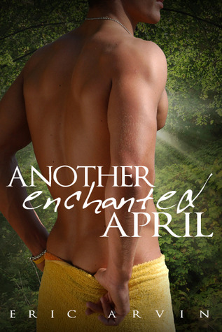 Another Enchanted April by Eric Arvin