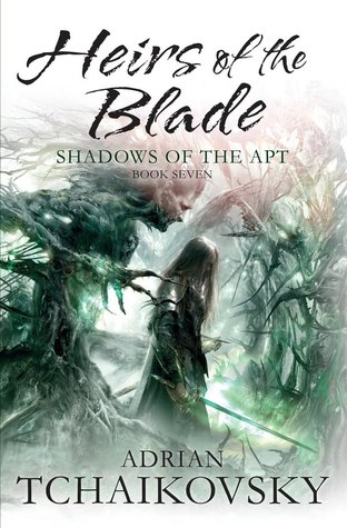 Heirs of the Blade (Shadows of the Apt #7) by Adrian Tchaikovsky