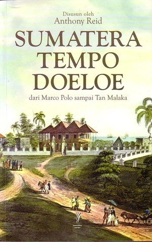 Sumatera Tempo Doeloe by Anthony Reid