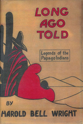 Long Ago Told Legends of the Papago Indians