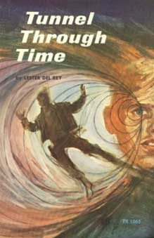 Tunnel Through Time by Lester del Rey