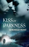 Kiss of Darkness by Loribelle Hunt