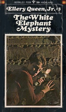The White Elephant Mystery (Ellery Queen Jr. Mystery Stories #6)