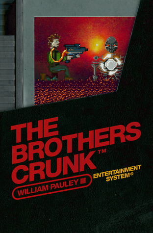 THE BROTHERS CRUNK - An 8-Bit Fack-It-All Adventure in 2D by William Pauley III
