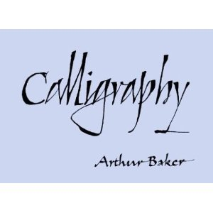 Calligraphy by Arthur Baker