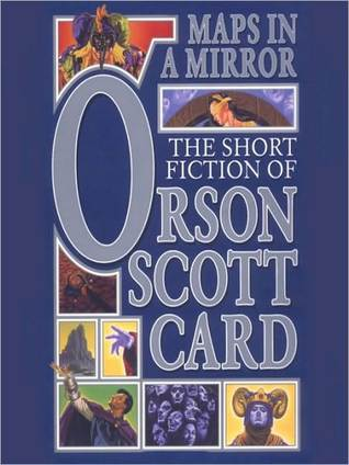 Maps in a Mirror: The Short Fiction of Orson Scott Card Vol 3