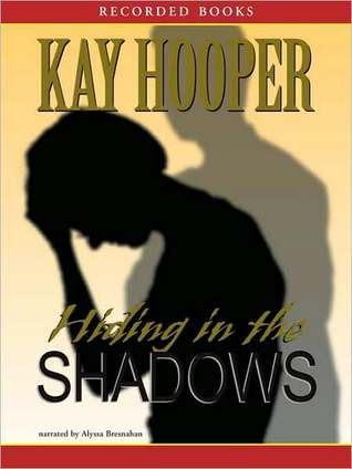Hiding in the Shadows by Kay Hooper