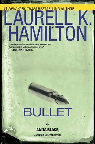 Bullet (Anita Blake, Vampire Hunter, #19)
