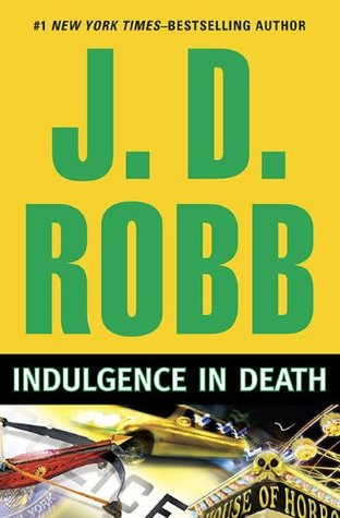 Indulgence in Death (In Death, #31) (merge)