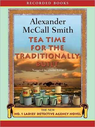 Tea Time for the Traditionally Built (The No. 1 Ladies' Detective Agency Series #10), Vol. 10