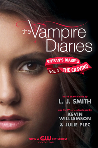 The Craving (Vampire Diaries, Stefan's Diaries Book 3) - Kevin Williamson, Julie Plec (L.J. Smith Creator)
