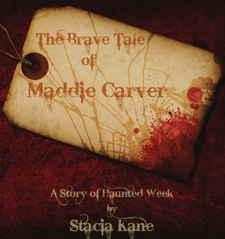 The Brave Tale of Maddie Carver by Stacia Kane