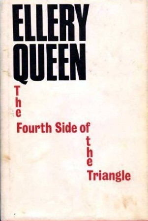 The Fourth Side of the Triangle by Ellery Queen